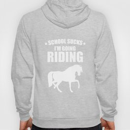 School Sucks I'm Going Riding Funny Graphic T-Shirt Hoody