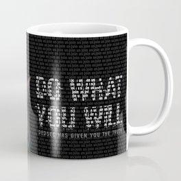 Do what you will Coffee Mug