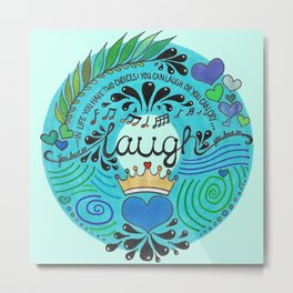 Laugh Metal Print