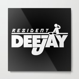 Resident Deejay Music Quote Metal Print