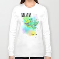 nirvana Long Sleeve T-shirts featuring polly / nirvana by Dan Solo Galleries