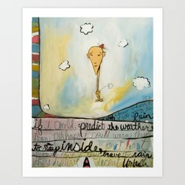 Brave The Rain Art Print