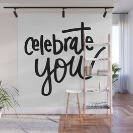 Celebrate You Quote Wall Mural