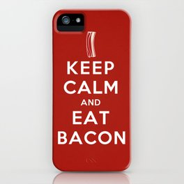 Keep calm and eat bacon iPhone Case