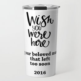 Remembering Our Musicians' Losses in 2016 Travel Mug
