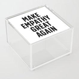 Make Empathy Great Again Acrylic Box