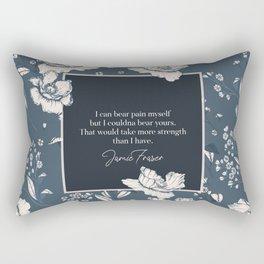 I can bear pain myself but I couldna bear yours... Jamie Fraser Rectangular Pillow