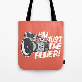 I'm Just The Filmer Tote Bag