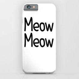 Meow Meow iPhone Case