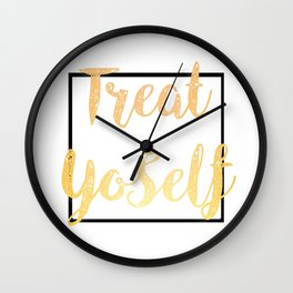 Treat Yoself Wall Clock
