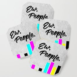 Ew. People. Typography Poster Coaster