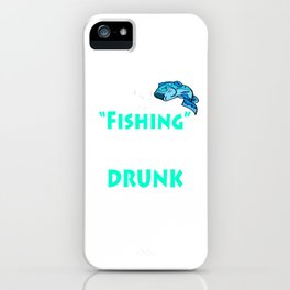 """Fishing An Excuse To Get Drunk On A Bivvy!"" tee design for fishing addicts out there!  iPhone Case"