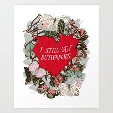 I still get butterflies Art Print