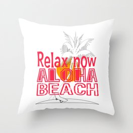 "Funny and hilarious tee design with text ""Relax now Aloha Beach"" made specially for you! Throw Pillow"