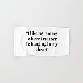 I like my money where i can see it: hanging in my closet Hand & Bath Towel