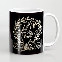 mom Mugs featuring Mom by ArtLovePassion