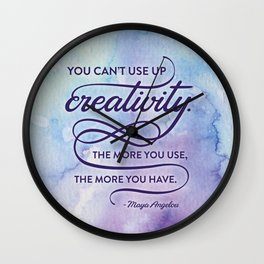"""You can't use up creativity..."" Maya Angelou Wall Clock"