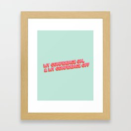 My confidence on, and my confidence off Framed Art Print