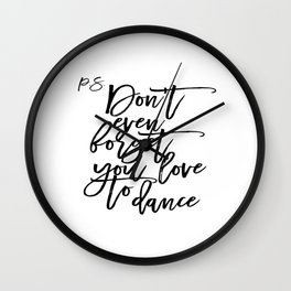 P.S Don't even foget you love to dance Dance Quote Dance Bedroom Decor Living Room Decor Printable Wall Clock