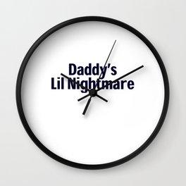 Daddy's Lil Nightmare Little Women Gift Wall Clock