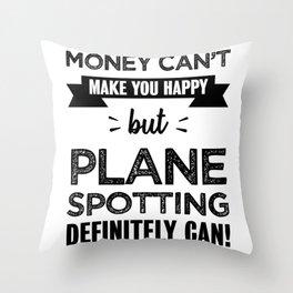 Plane spotting makes you happy Gift Throw Pillow