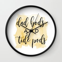 Dad Bods and Tide Pods Wall Clock