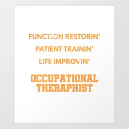 Occupational Therapy Awesome Therapist Profession Quotes Art Print
