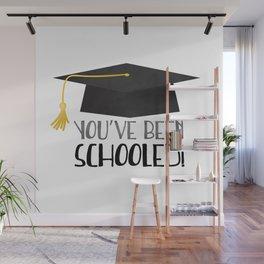 You've Been Schooled! Wall Mural