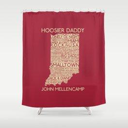 Hoosier Daddy, John Mellencamp, Indiana map art Shower Curtain