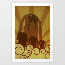 Monsters are coming! Art Print