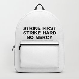 Strike First Strike Hard No Mercy Backpack