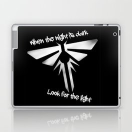 When The Night Is Dark, Look To The Light (The Last Of Us) Laptop & iPad Skin