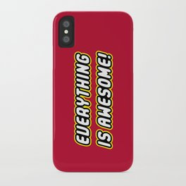Everything is Awesome! iPhone Case