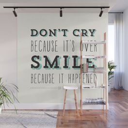 Don't Cry Because It's Over Smile Because It Happened - Dr Seuss Quote Wall Mural