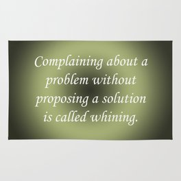 Complaining Without Proposing Rug
