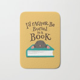 I'd Rather be Buried in a Book - Mole Bath Mat
