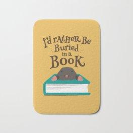 I'd Rather be Buried in a Book - Mole Bath Mat
