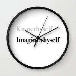 Know thyself. Imagine thyself. Wall Clock