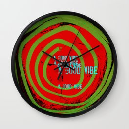 « a good vibe » Wall Clock