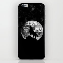 Throw me to the Wolves and i will return Leading the Pack iPhone Skin