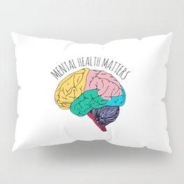 MENTAL HEALTH MATTERS Pillow Sham