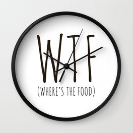 WTF - Where's The Food? Wall Clock