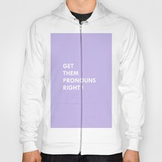 GET THEM PRONOUNS RIGHT ! Hoody