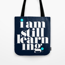 I Am Still Learning. (tote) Tote Bag