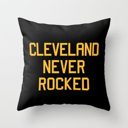 CLEVELAND NEVER ROCKED Throw Pillow