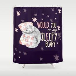 Would you be my sleepy bear? (c) 2017 Shower Curtain