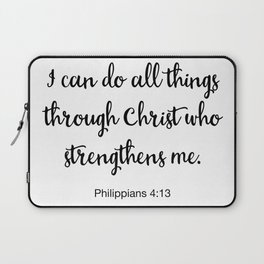 I Can Do All Things Through Christ Who Strengthens Me, Philippians Laptop Sleeve
