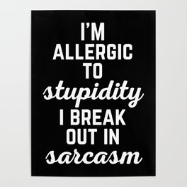 Allergic To Stupidity Funny Quote Poster