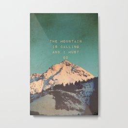 Mountain Is  Calling Metal Print