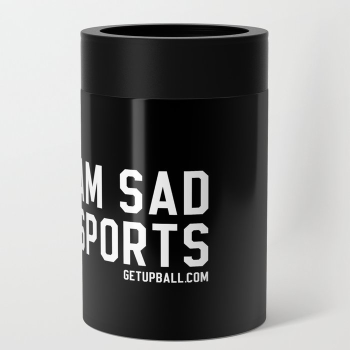 I Am Sad About Sports Can Cooler